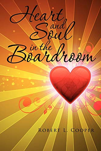 9781450008587: Heart and Soul in the Boardroom
