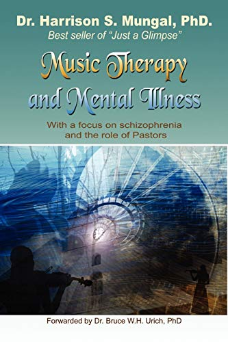 9781450009119: Music Therapy and Mental Illness: With A Focus on Schizophrenia and the Role of Pastors