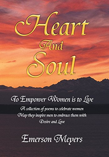 9781450009713: Heart and Soul: To Empower Women Is to Live