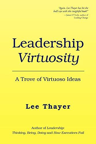 9781450010702: Leadership Virtuosity: A Trove of Virtuoso Ideas