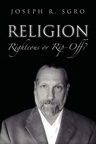9781450011310: Religion: Righteous or Rip-Off