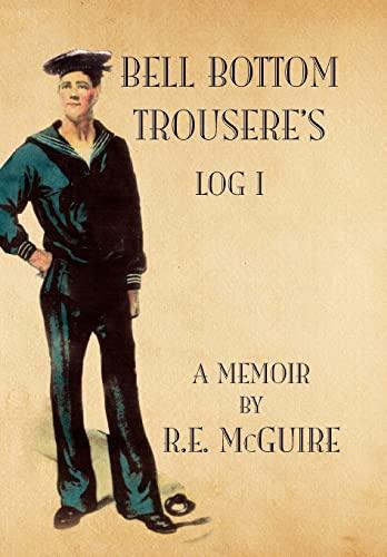 Bell Bottom Trouseres - Log I: Richard McGuire R. E. McGuire