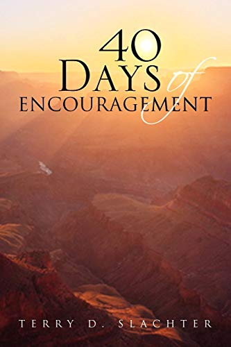 40 Days of Encouragement: Terry D. Slachter
