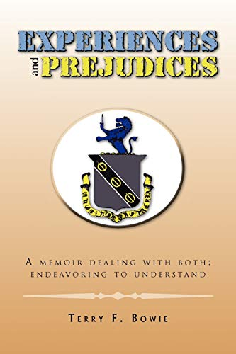 9781450013352: Experiences and Prejudices: A memoir dealing with both; endeavoring to understand