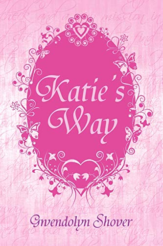 Katie's Way (Paperback or Softback): Shover, Gwendolyn