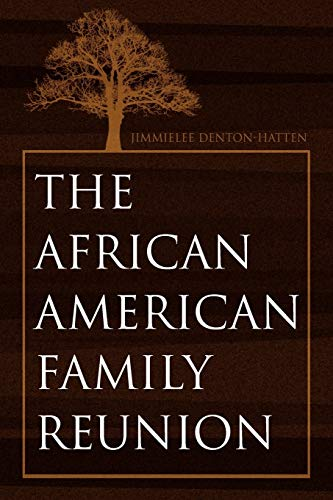 The African-American Family Reunion (Paperback) - Jimmielee Denton-Hatten