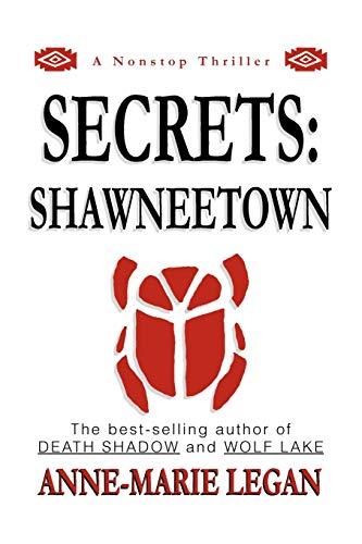 Secrets : Shawneetown: Anne-Marie Legan