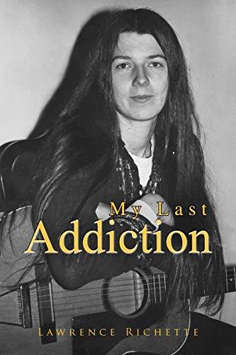 9781450019972: My Last Addiction