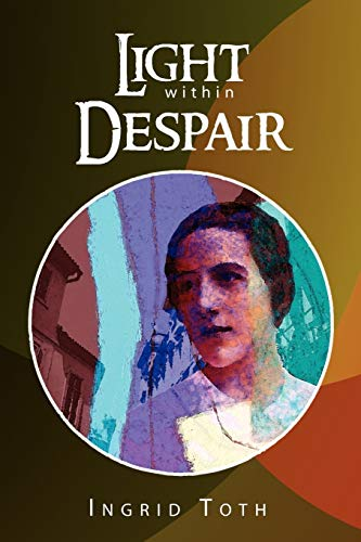 Light Within Despair: Ingrid Toth