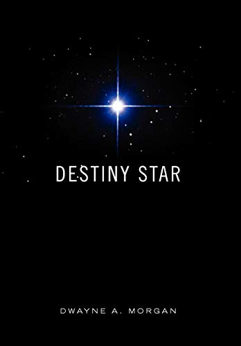 Destiny Star: Dwayne A. Morgan