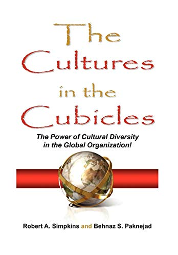 The Cultures in the Cubicles: Robert A. Simpkins & Behnaz S. Paknejad