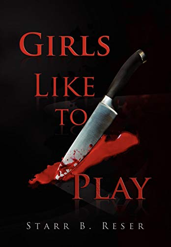 Girls Like to Play: Starr Reser