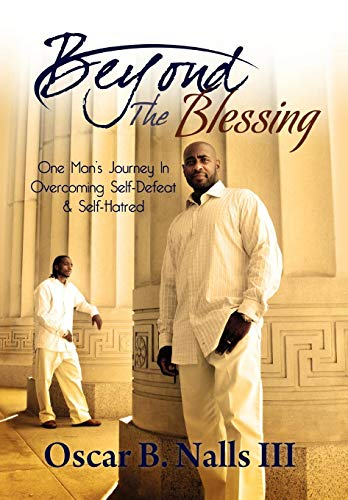 Beyond the Blessing: Oscar B. III Nalls