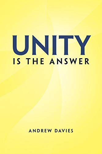 Unity is the Answer (9781450026505) by Davies, Andrew
