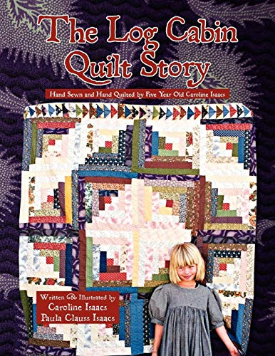 9781450027359: The Log Cabin Quilt Story