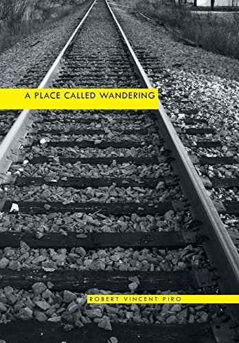 A Place Called Wandering: Robert Vincent Piro