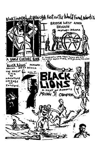 Black Lions: A First on Ashanti: Melvin F. Compton