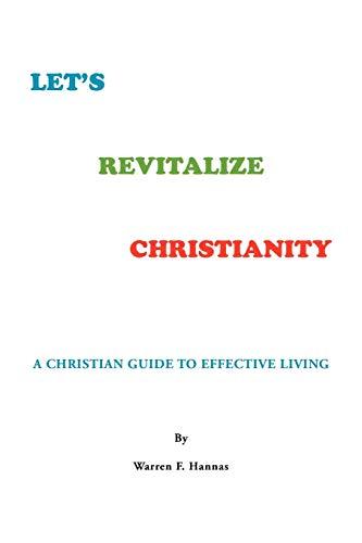 LETS REVITALIZE CHRISTIANITY: Warren F. Hannas