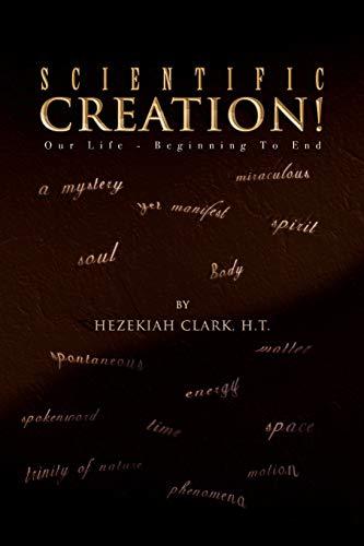 Scientific Creation!: Hezekiah H. T. Clark