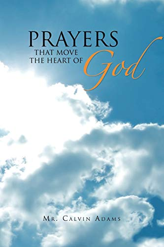 9781450033886: Prayers That Move the Heart of God