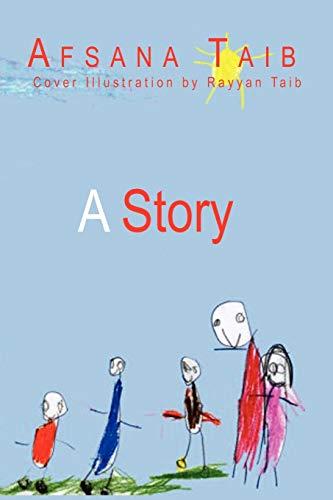 A Story (Paperback) - Afsana Taib