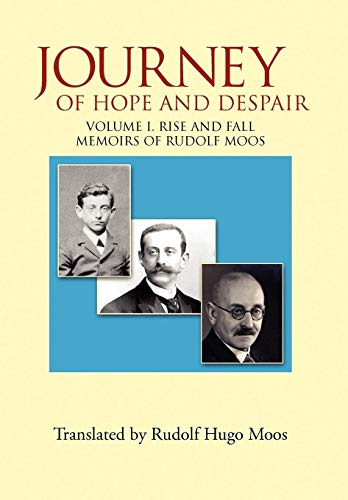 Journey of Hope and Despair: Volume I. Rise and Fall: Rudolf Moos