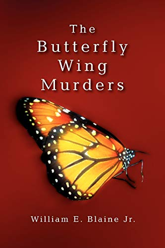 The Butterfly Wing Murders: William E. Jr. Blaine