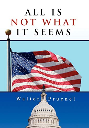 All Is Not What It Seems - Prucnel, Walter
