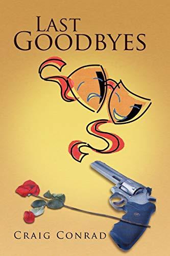 Last Goodbyes (Paperback): Craig Conrad