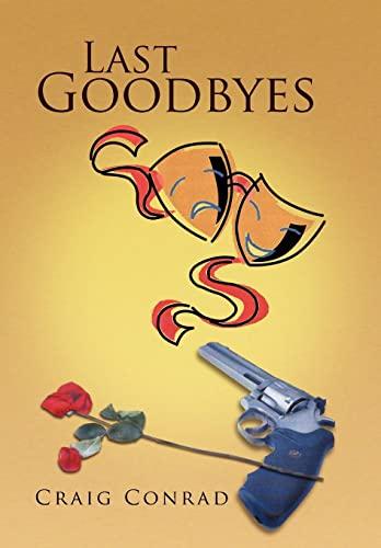 Last Goodbyes (Hardback): Craig Conrad