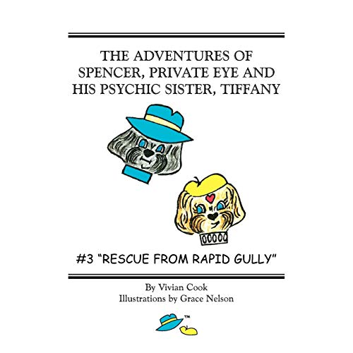 The Adventures of Spencer, Private Eye and His Psychic Sister, Tiffany: #3 Rescue from Rapid Gully:...