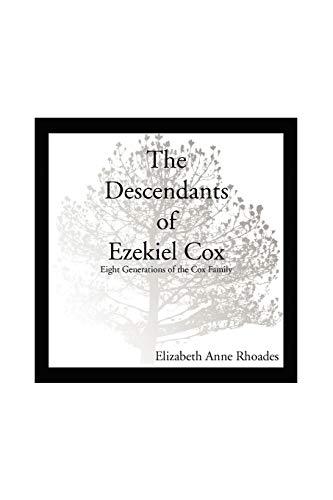 9781450037211: The Descendants of Ezekiel Cox: Eight Generations of the Cox Family