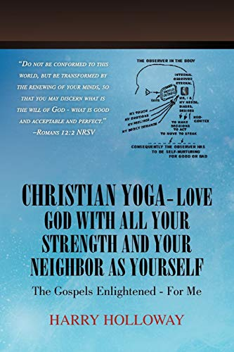 9781450037945: Christian Yoga - Love God with All Your Strength and Your Neighbor as Yourself