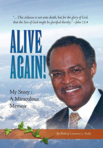 Alive Again!: Kelly, Bishop Lorenzo L.