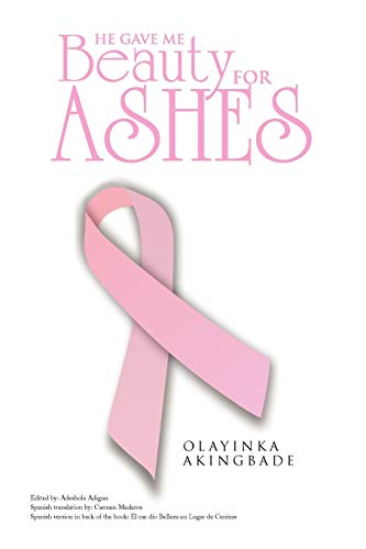 He Gave Me Beauty for Ashes: Olayinka Akingbade