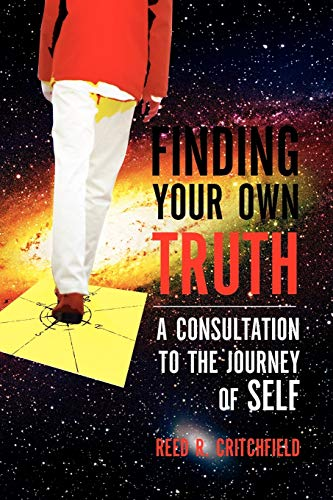9781450039390: Finding Your Own Truth: A Consultation to the Journey of Self