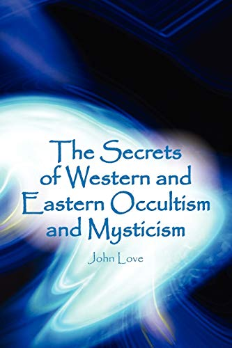 9781450039635: The Secrets of Western and Eastern Occultism and Mysticism