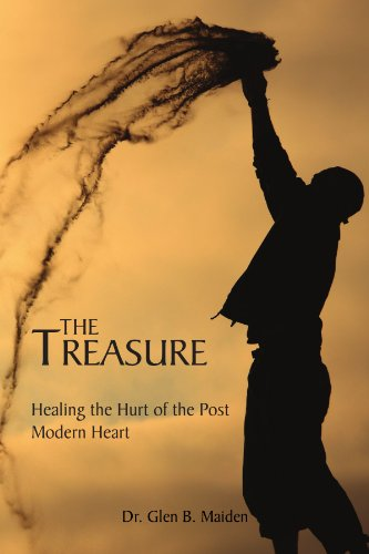 9781450040488: The Treasure Healing the Hurt of the Post Modern Heart: Healing the Hurt of the Post Modern Heart