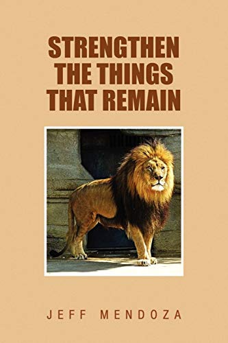 9781450042871: Strengthen the Things That Remain