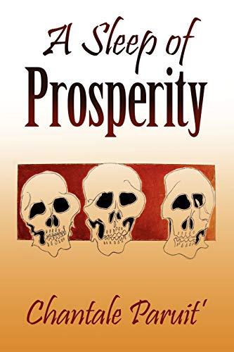 A Sleep of Prosperity - Chantale Paruit'