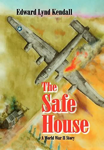 The Safe House, A World War II Story: Edward Kendall