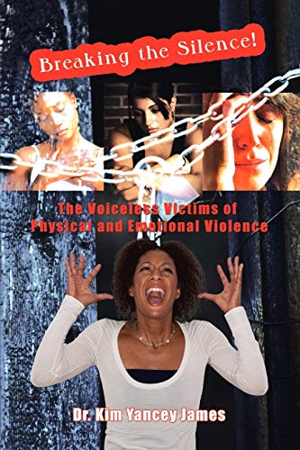 9781450048545: Breaking the Silence: The Voiceless Victims of Physical and Emotional Violence