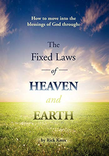 The Fixed Laws of Heaven and Earth: Rick Knox