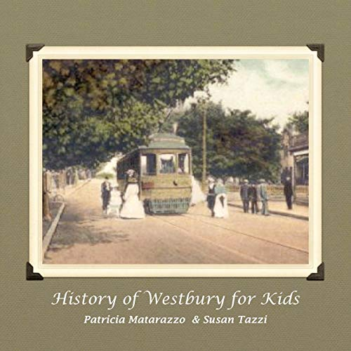 History of Westbury for Kids: Patricia Matarazzo and Susan Tazzi