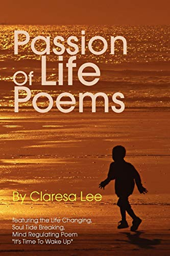 Passion of Life Poems: Claresa Lee