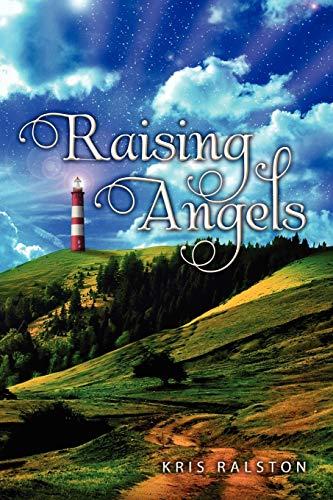 Raising Angels: Kris Ralston