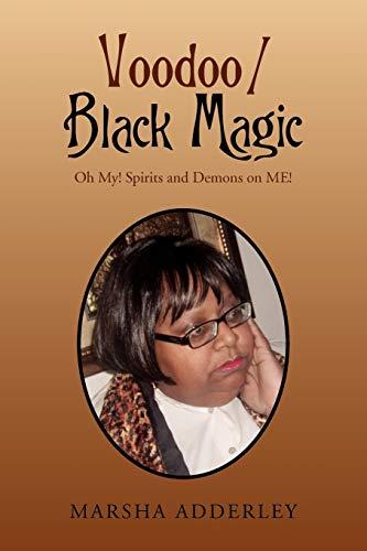 9781450051873: Voodoo / Black Magic: Oh! My Spirit and Demons On Me!