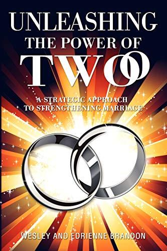 9781450052023: Unleashing the Power of Two: A Strategic Approach to Strengthening Marriage