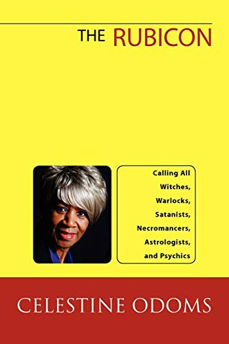 9781450053556: The Rubicon: Calling All Witches, Warlocks, Satanists, Necromancers, Astrologists, and Psychics