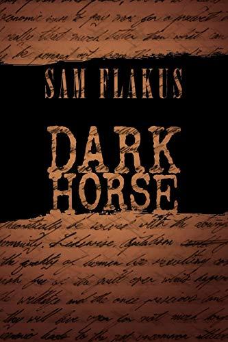 Dark Horse: Sam Flakus